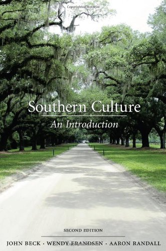 Southern Culture : An Introduction: John Beck; Aaron