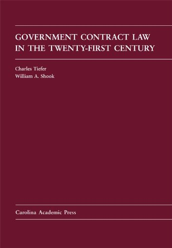 Government Contract Law in the Twenty-First Century: Tiefer, Charles; Shook,