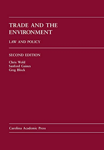 9781594608162: Trade and the Environment: Law and Policy (Carolina Academic Press Law Casebook)