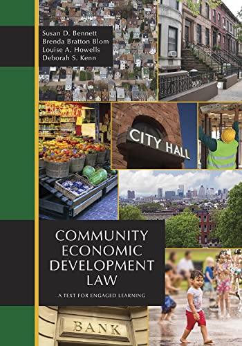 Community Economic Development Law: A Text for: Susan D. Bennett,
