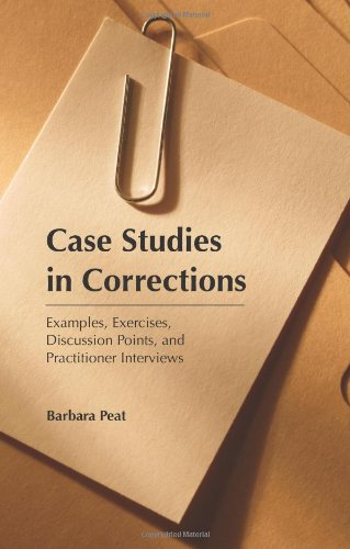 9781594608230: Case Studies in Corrections: Examples, Exercises, Discussion Points, and Practitioner Interviews
