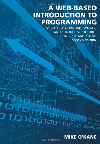 Web-Based Introduction to Programming: Essential Algorithms, Syntax, and Control Structures Using ...