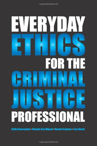 9781594608834: Everyday Ethics for the Criminal Justice Professional