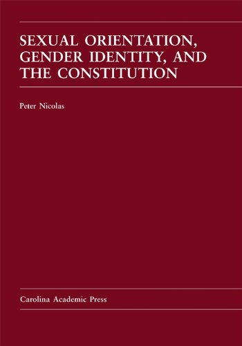 9781594609916: Sexual Orientation, Gender Identity, and the Constitution