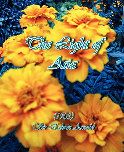 9781594620133: The Light of Asia (1903)