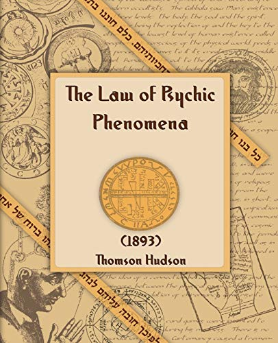 9781594620294: The Law of Psychic Phenomena (1893)