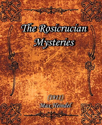 The Rosicrucian Mysteries (1911): Max Heindel