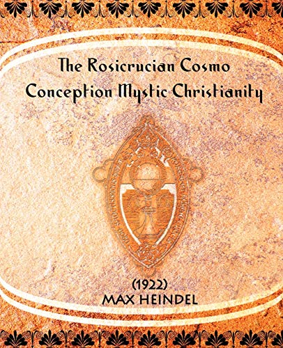 9781594620874: The Rosicrucian Cosmo-Conception Mystic Christianity (1922)