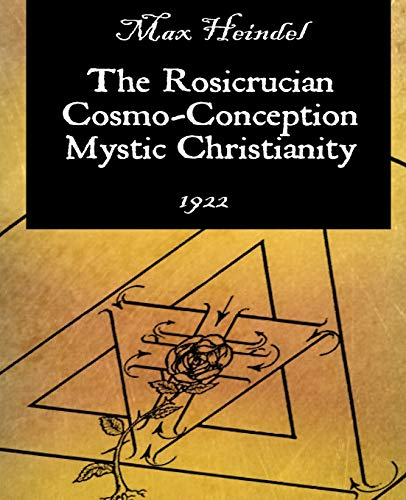9781594621062: The Rosicrucian Cosmo-Conception Mystic Christianity