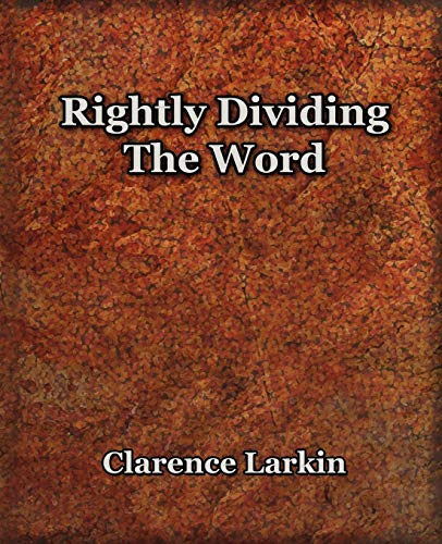 9781594621550: Rightly Dividing The Word (1921)