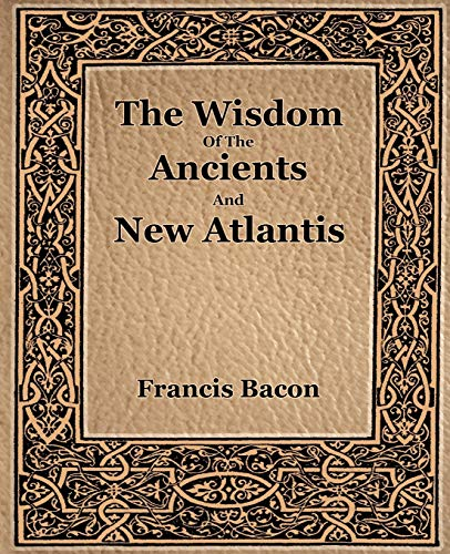 9781594621611: The Wisdom Of The Ancients And New Atlantis (1886)