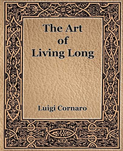 9781594621673: The Art of Living Long (1916)