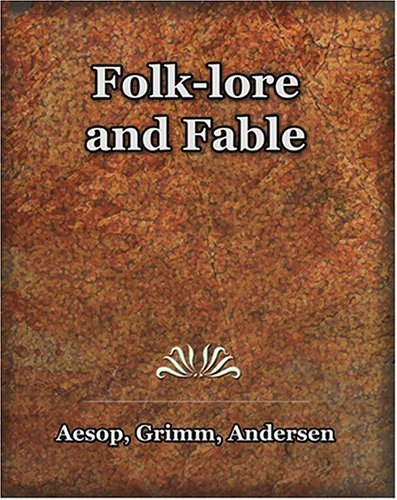 9781594621741: Folk-lore and Fable (1909)