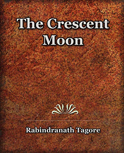 The Crescent Moon (1913): Rabindranath Tagore