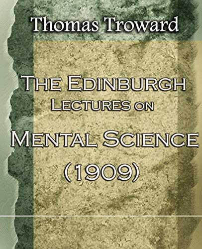 9781594621949: The Edinburgh Lectures on Mental Science (1909)