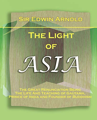 The Light of Asia 1903: Sir Edwin Arnold
