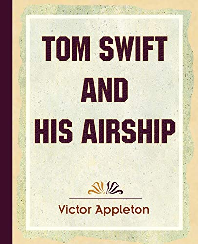9781594622373: Tom Swift and His Airship (1910)