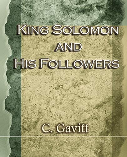 King Solomon and His Followers (1917) (Paperback): C Gavitt