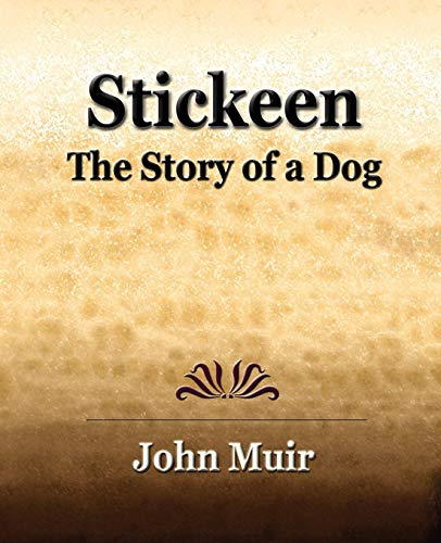 9781594622519: Stickeen - The Story of a Dog (1909)
