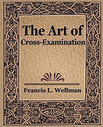 9781594623097: The Art of Cross Examination
