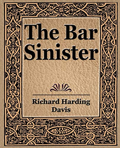 The Bar Sinister: Davis Richard Harding