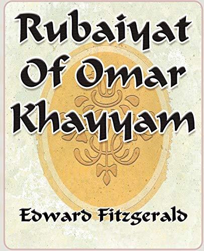 Rubaiyat Of Omar Khayyam of Naishapur -: Fitzgerald, Edward