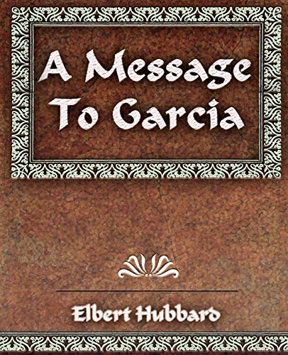 a message to garcia and other essays  9781594623370 a message to garcia and other essays