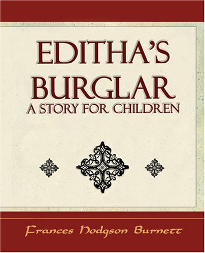 9781594623837: Editha's Burglar: a Story for Children