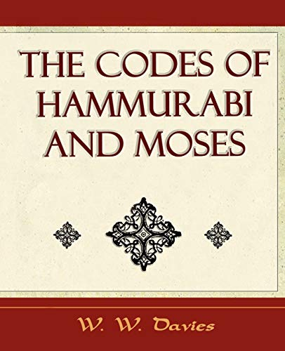 9781594624896: The Codes of Hammurabi and Moses - Archaeology Discovery