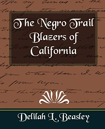 The Negro Trail Blazers of California: Delilah L. Beasley