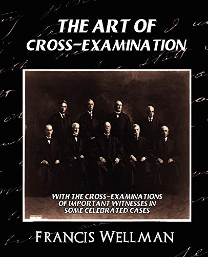 9781594626470: The Art of Cross-Examination (New Edition)
