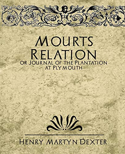 9781594626661: Mourt's Relation or Journal of the Plantation at Plymouth