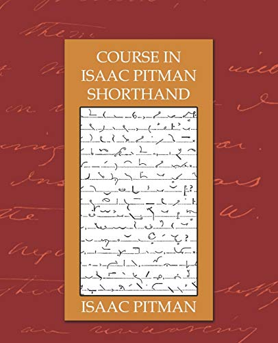 Course in Isaac Pitman Shorthand: Isaac Pitman
