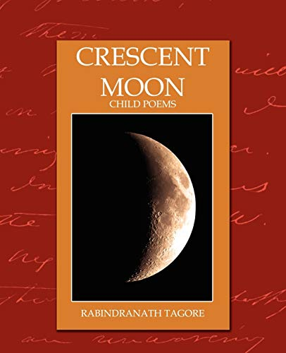 9781594627385: Crescent Moon - Child Poems (New Edition)