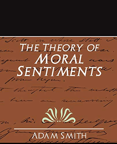 The Theory of Moral Sentiments (New Edition): Adam Smith