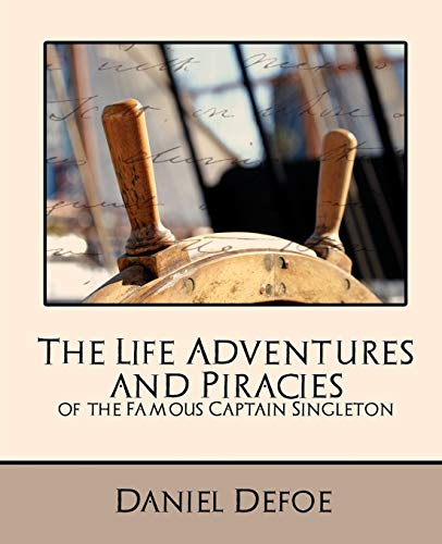 9781594627828: The Life Adventures and Piracies of the Famous Captain Singleton (New Edition)