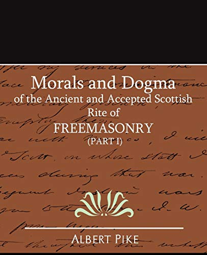 Morals and Dogma of the Ancient and: Pike, Albert and