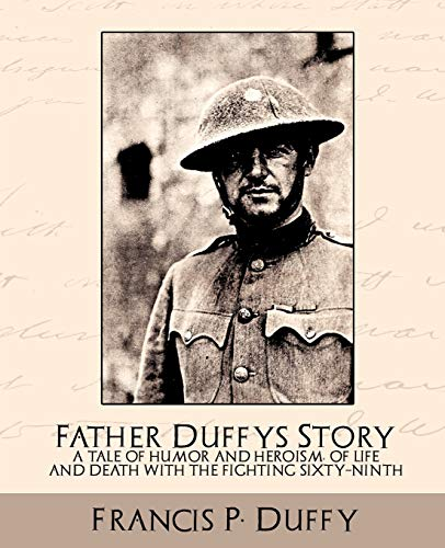 Father Duffy's Story a Tale of Humor: Francis P. Duffy,