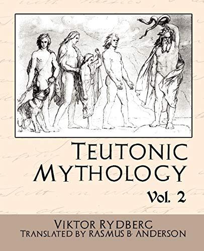 Teutonic Mythology, Volume 2: Viktor Rydberg