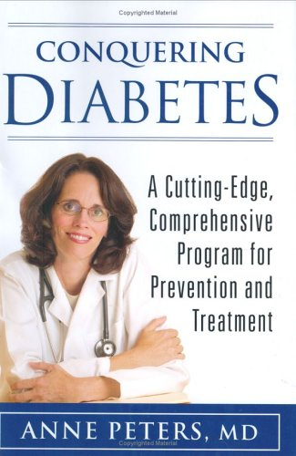 Conquering Diabetes: A Cutting-Edge, Comprehensive Program For Prevention And Treatment