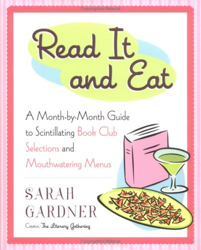 Read It and Eat: A Month-by-Month Guide: Gardner, Sarah