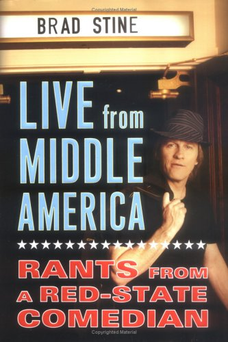 9781594630156: Live from Middle America: Rants from a Red-State Comedian