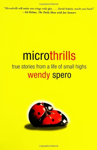 9781594630194: Microthrills: True Stories from a Life of Small Highs