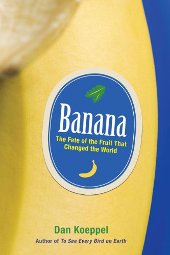 9781594630385: Banana: The Fate of the Fruit That Changed the World