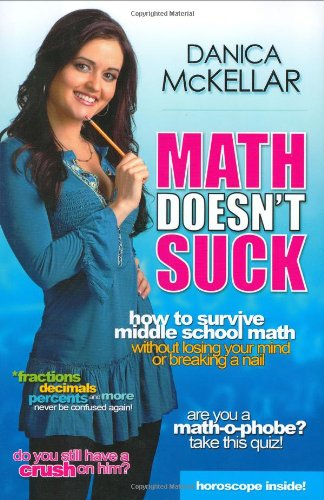9781594630392: Math Doesn't Suck: How to Survive Middle-School Math Without Losing Your Mind or Breaking a Nail
