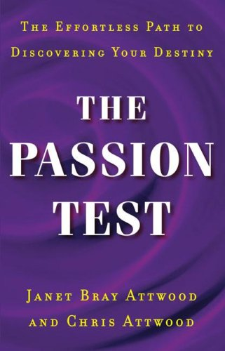 9781594630422: The Passion Test: The Effortless Path to Discovering Your Destiny