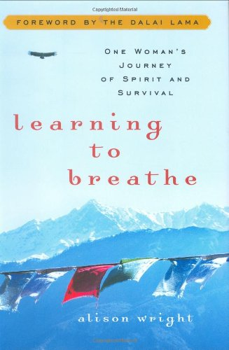 9781594630460: Learning to Breathe: One Woman's Journey of Spirit and Survival