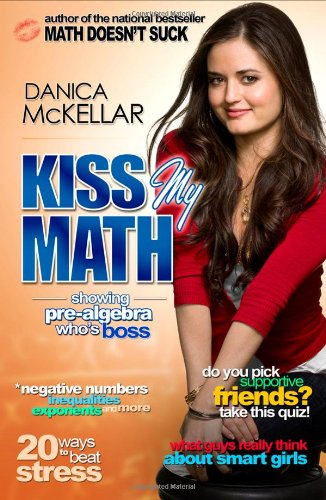 9781594630491: Kiss My Math: Showing Pre-Algebra Who's Boss