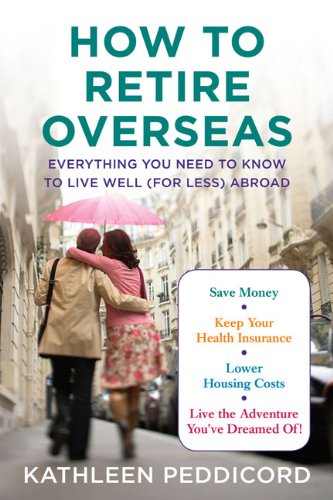 9781594630651: How to Retire Overseas: Everything You Need to Know to Live Well (for Less) Abroad