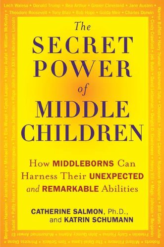 9781594630804: The Secret Power of Middle Children: How Middleborns Can Harness Their Unexpected and RemarkableAbilities